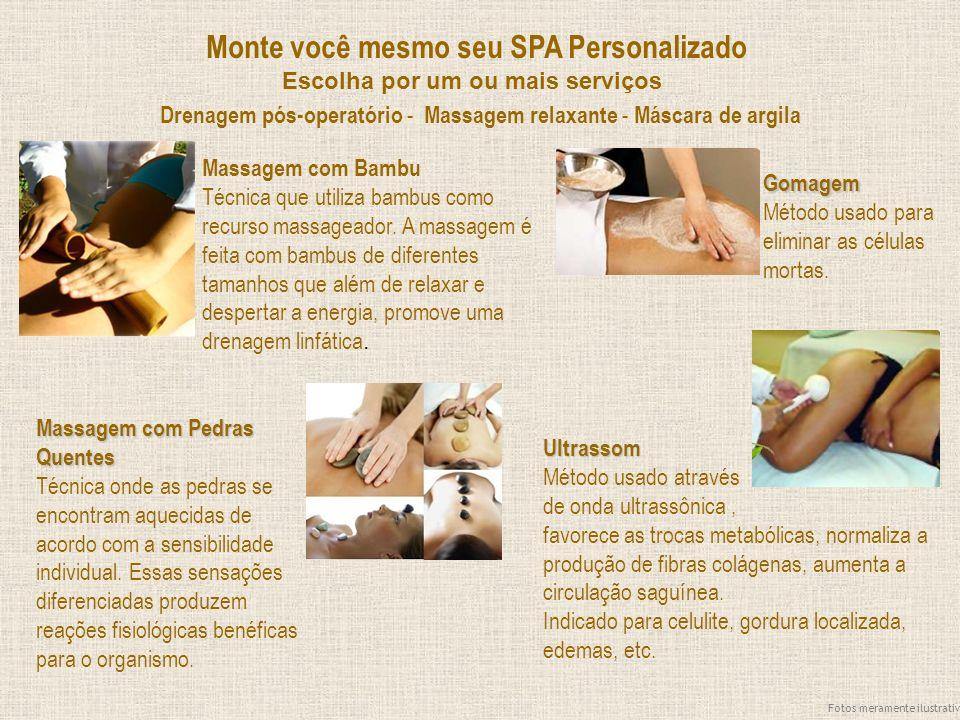 Monte você mesmo seu SPA Personalizado Escolha por um ou mais serviços Drenagem pós-operatório - Massagem relaxante - Máscara de argila Massagem com B