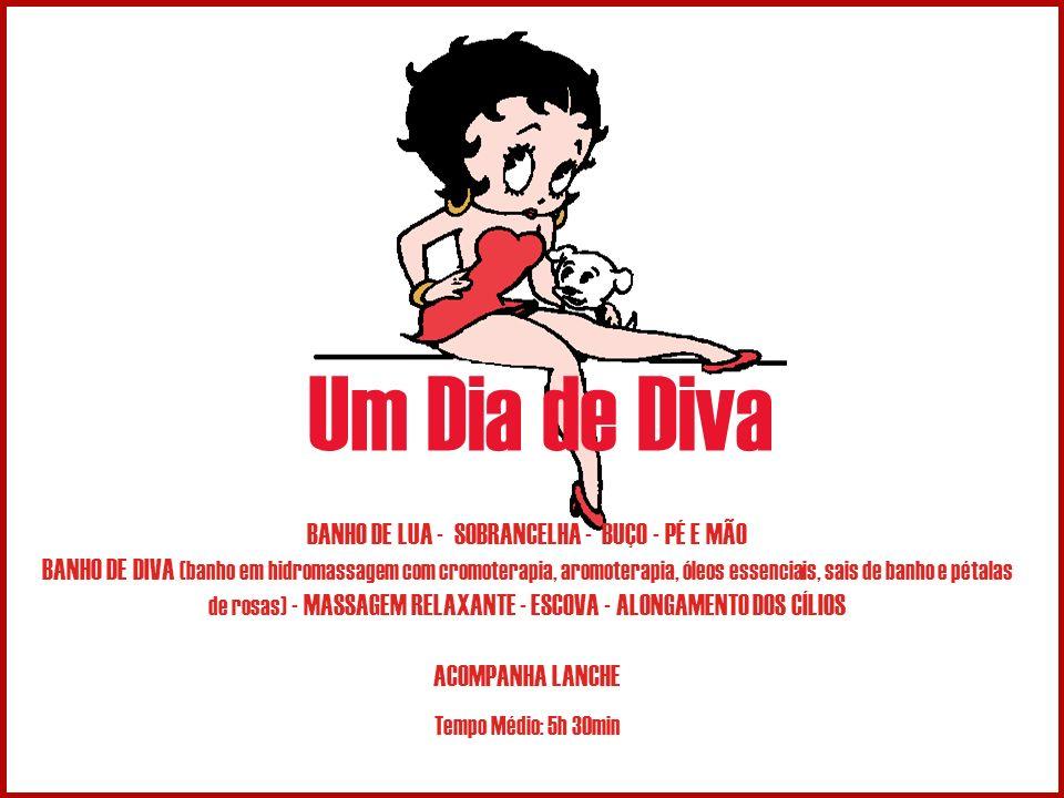 Um Dia de Diva BANHO DE LUA - SOBRANCELHA - BUÇO - PÉ E MÃO BANHO DE DIVA (banho em hidromassagem com cromoterapia, aromoterapia, óleos essenciais, sa