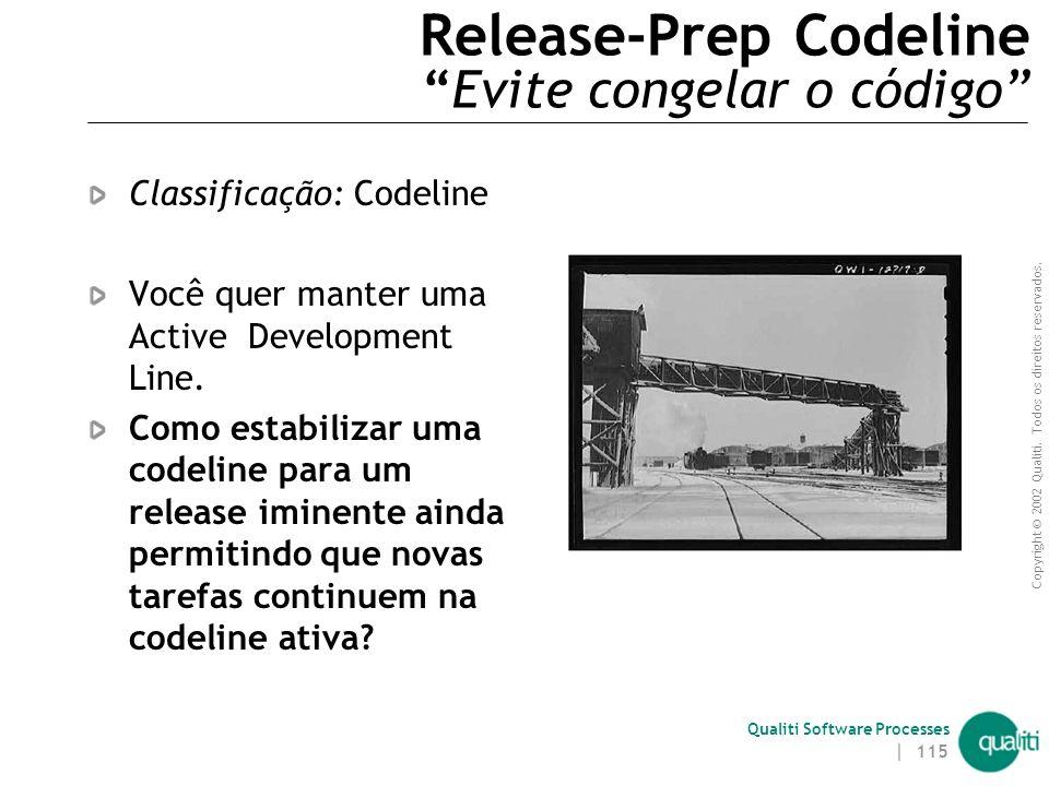 Copyright © 2002 Qualiti. Todos os direitos reservados. Qualiti Software Processes | 114 Release Line ( Solução ) Divida manutenção/release a desenvol