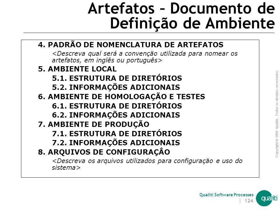 Copyright © 2002 Qualiti. Todos os direitos reservados. Qualiti Software Processes | 123 Artefatos – Documento de Definição de Ambiente 1. INTRODUÇÃO