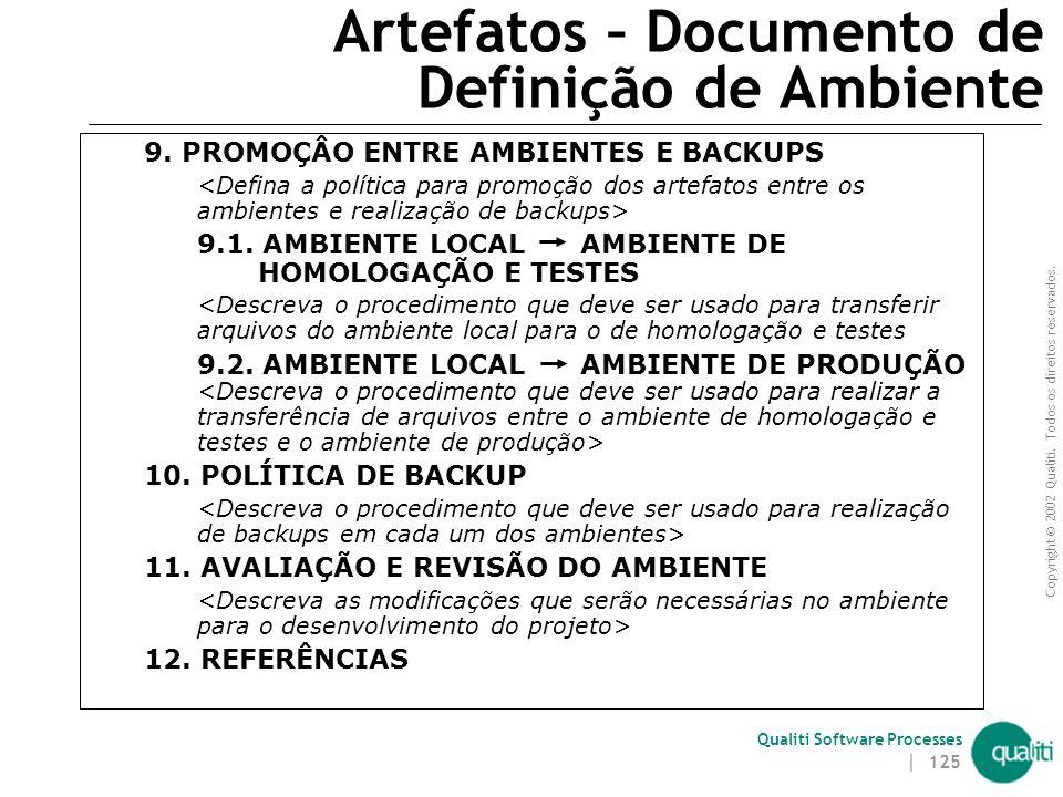 Copyright © 2002 Qualiti. Todos os direitos reservados. Qualiti Software Processes | 124 Artefatos – Documento de Definição de Ambiente 4. PADRÃO DE N