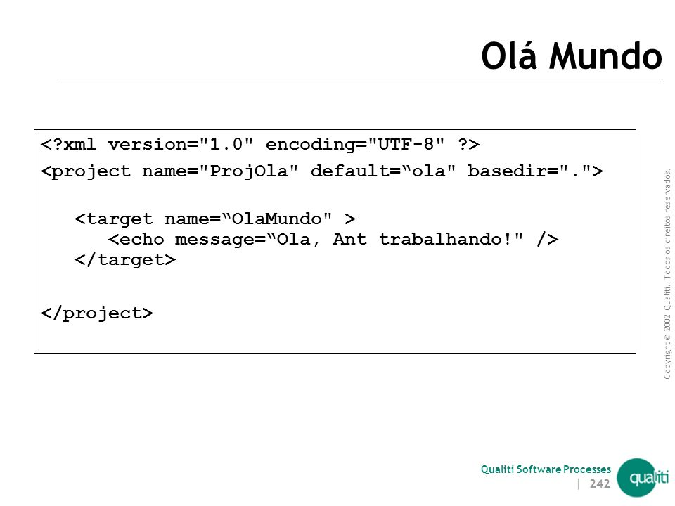 Copyright © 2002 Qualiti. Todos os direitos reservados. Qualiti Software Processes | 241 Projetos - Exemplo (tarefas agrupadas em alvos...)