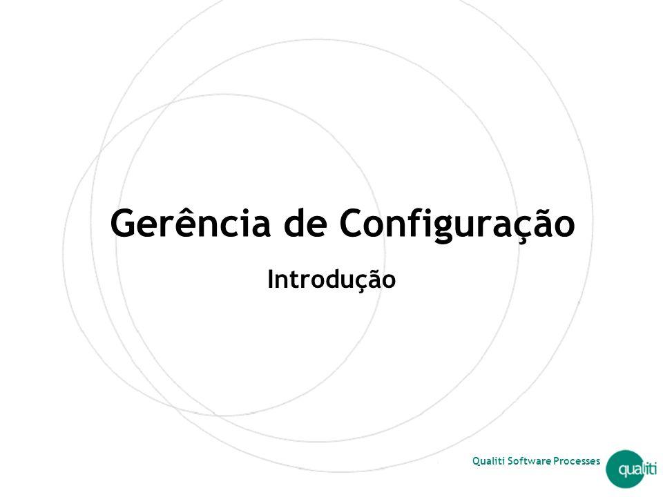 Qualiti Software Processes Gerência de Configuração Introdução