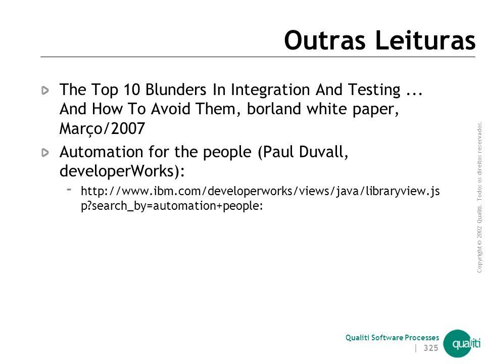 Copyright © 2002 Qualiti. Todos os direitos reservados. Qualiti Software Processes Hudson https://hudson.dev.java.net/  Site oficial do projeto  Doc