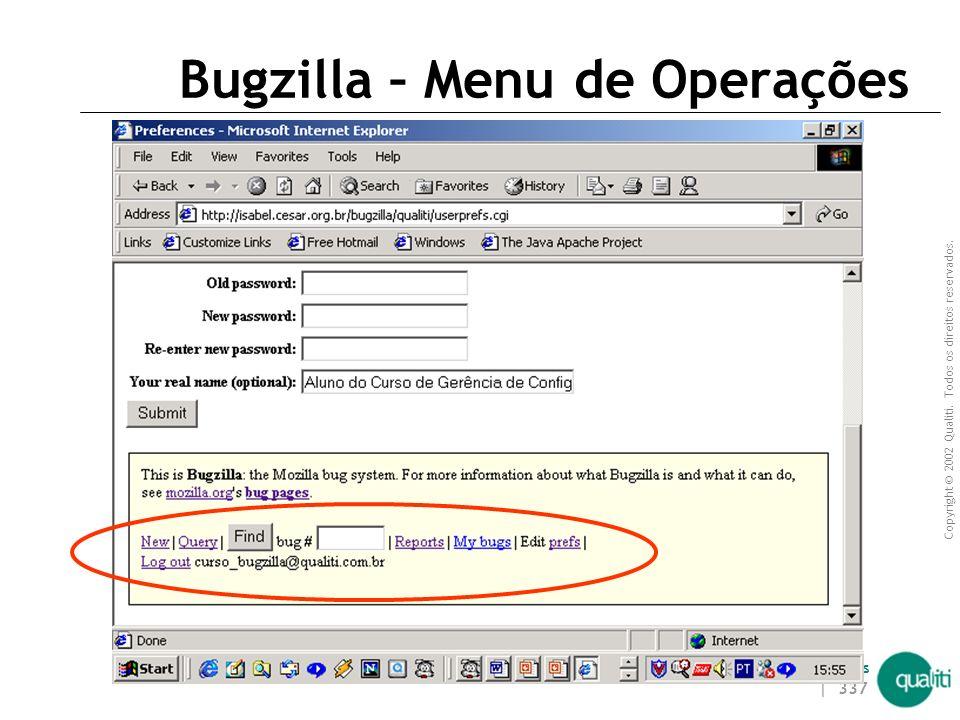 Copyright © 2002 Qualiti. Todos os direitos reservados. Qualiti Software Processes | 336 Bugzilla – Tela Inicial