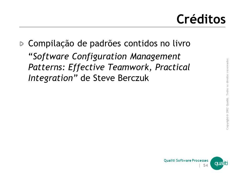 Qualiti Software Processes Padrões em Gerência de Configuração Reuso de soluções