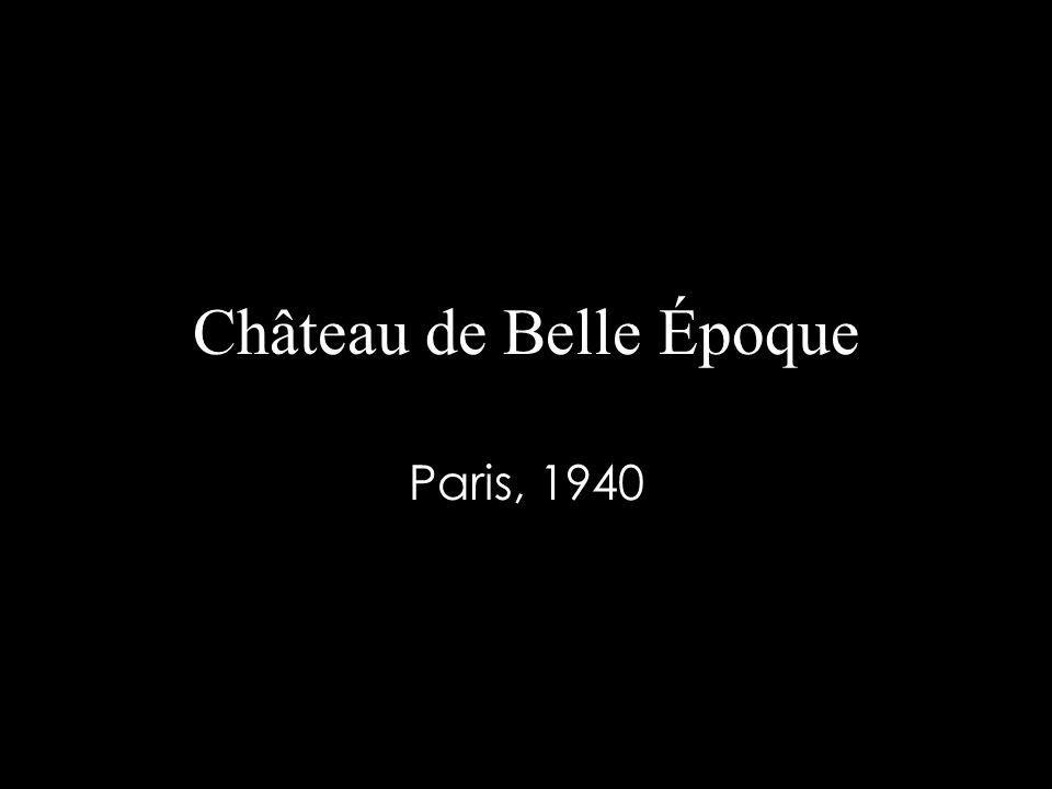 Château de Belle Époque Paris, 1940