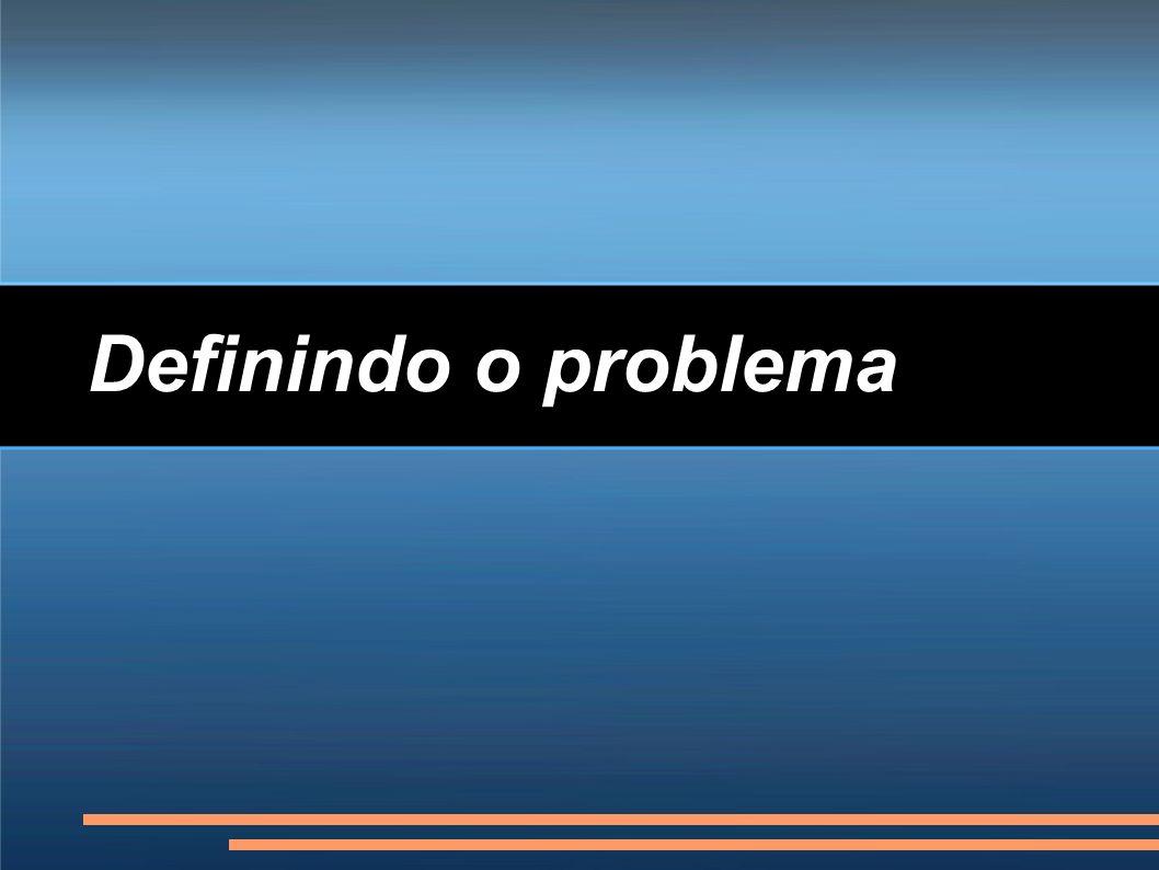 Definindo o problema