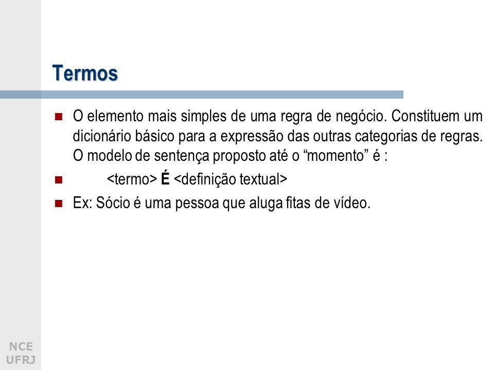 NCE UFRJTermos O elemento mais simples de uma regra de negócio.