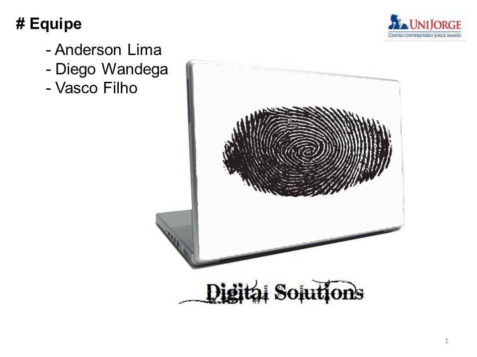# Equipe - Anderson Lima - Diego Wandega - Vasco Filho 1