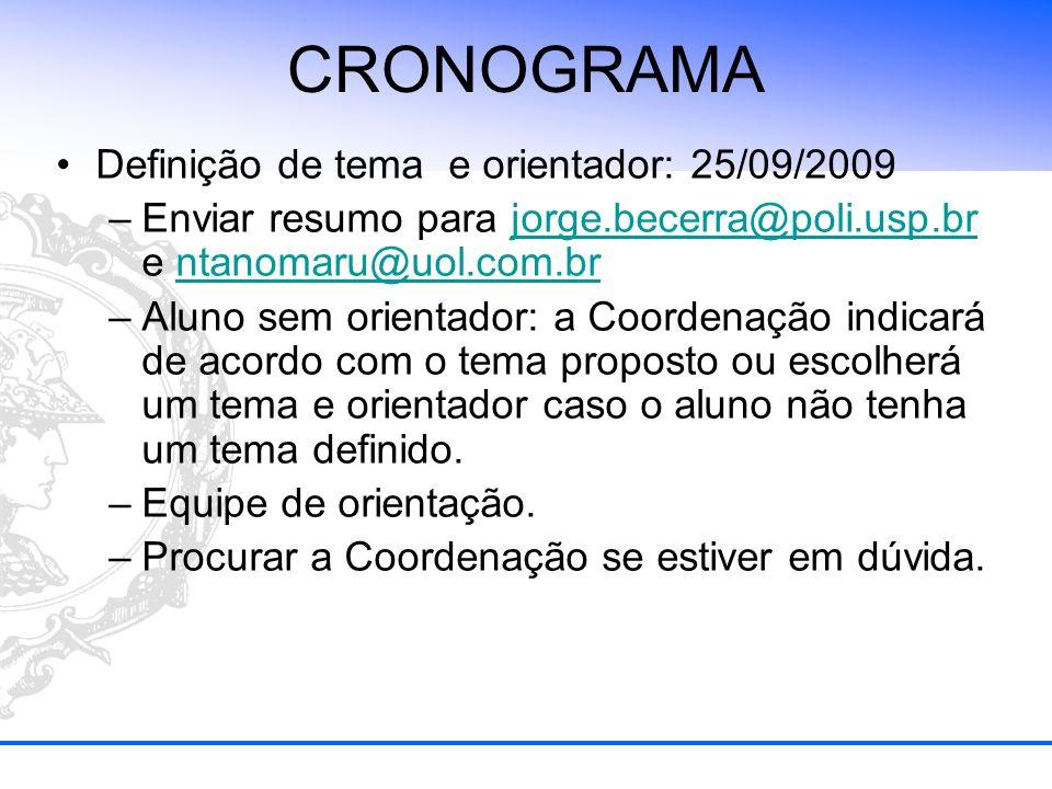 CRONOGRAMA Definição de tema e orientador: 25/09/2009 –Enviar resumo para jorge.becerra@poli.usp.br e ntanomaru@uol.com.brjorge.becerra@poli.usp.brnta