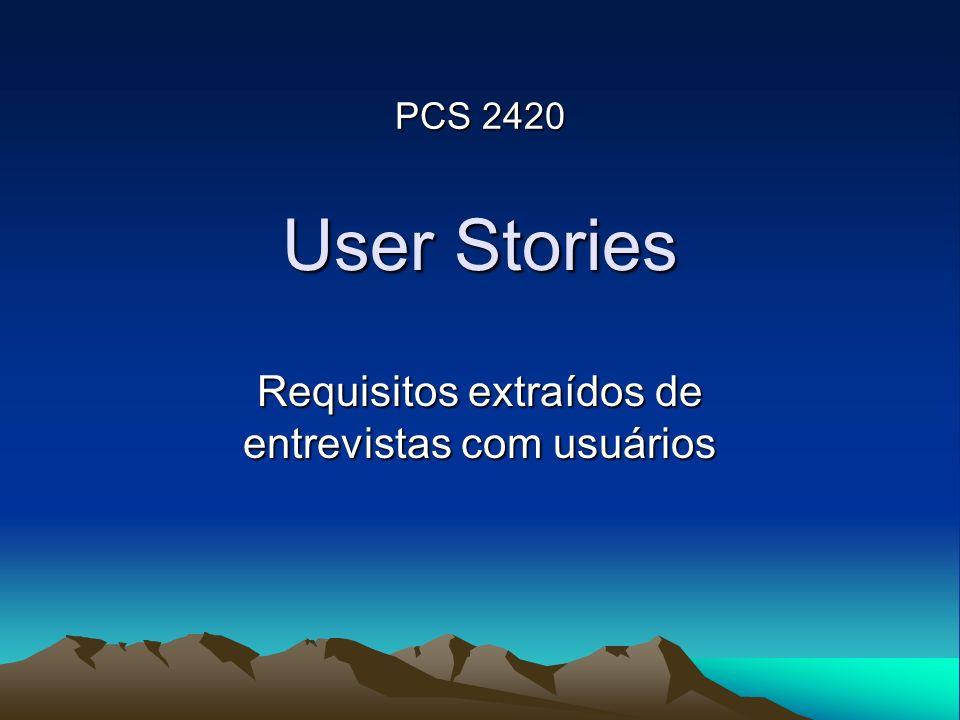 User Stories Requisitos extraídos de entrevistas com usuários PCS 2420