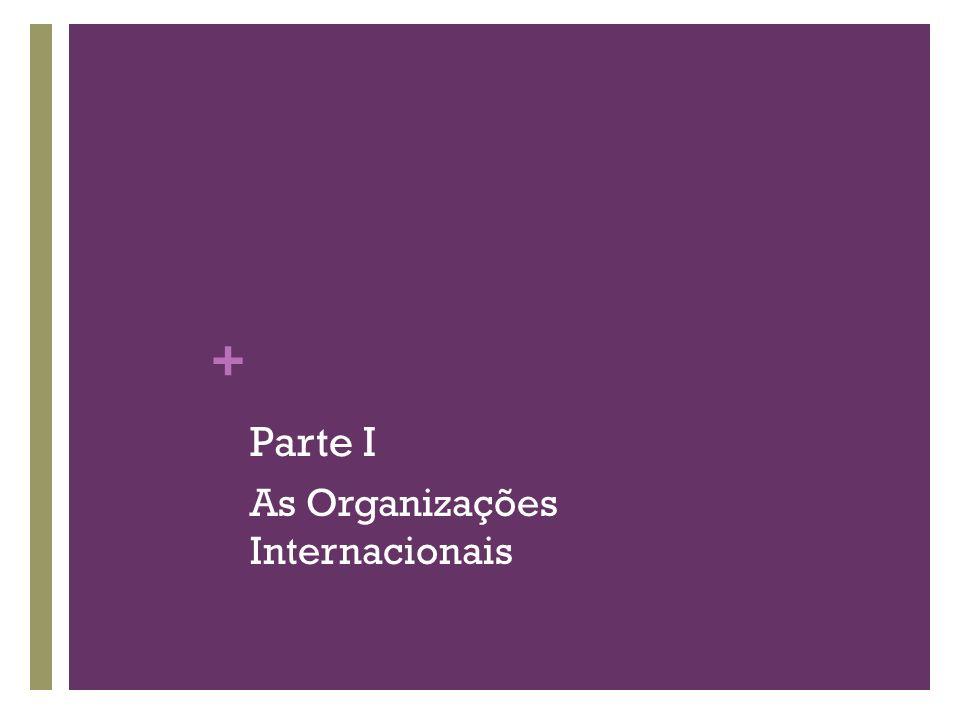+ Parte I As Organizações Internacionais