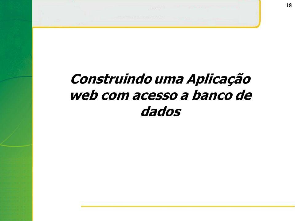 18 Construindo uma Aplicação web com acesso a banco de dados