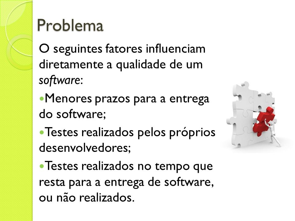 Objetivos Objetivo Geral: Planejar e aplicar o processo de teste em um projeto de software.