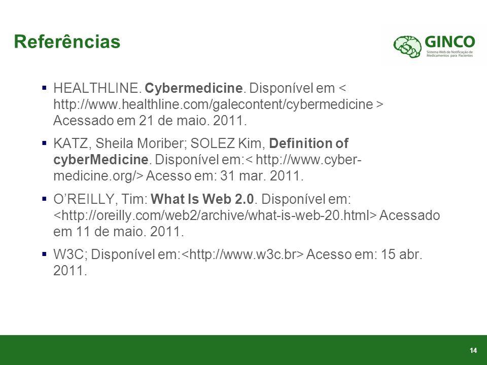 Referências HEALTHLINE.Cybermedicine. Disponível em Acessado em 21 de maio.
