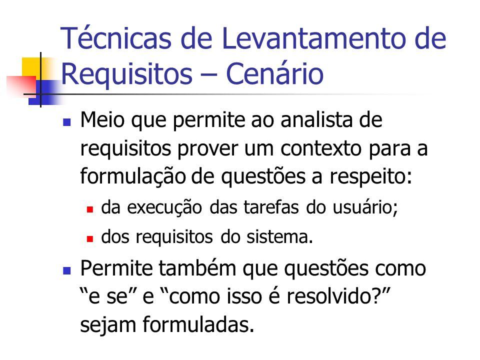 Técnicas de Levantamento de Requisitos – Cenário Meio que permite ao analista de requisitos prover um contexto para a formulação de questões a respeit