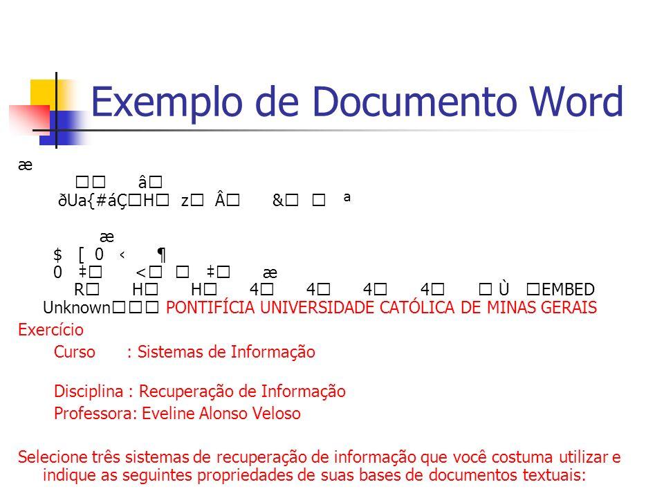 Exemplo de Documento Word æ â ðUa{#áÇH z & ª æ $ [ 0 ¶ 0 < æ R H H 4 4 4 4 Ù EMBED UnknownPONTIFÍCIA UNIVERSIDADE CATÓLICA DE MINAS GERAIS Exercício