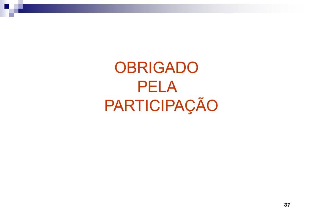 37 OBRIGADO PELA PARTICIPAÇÃO
