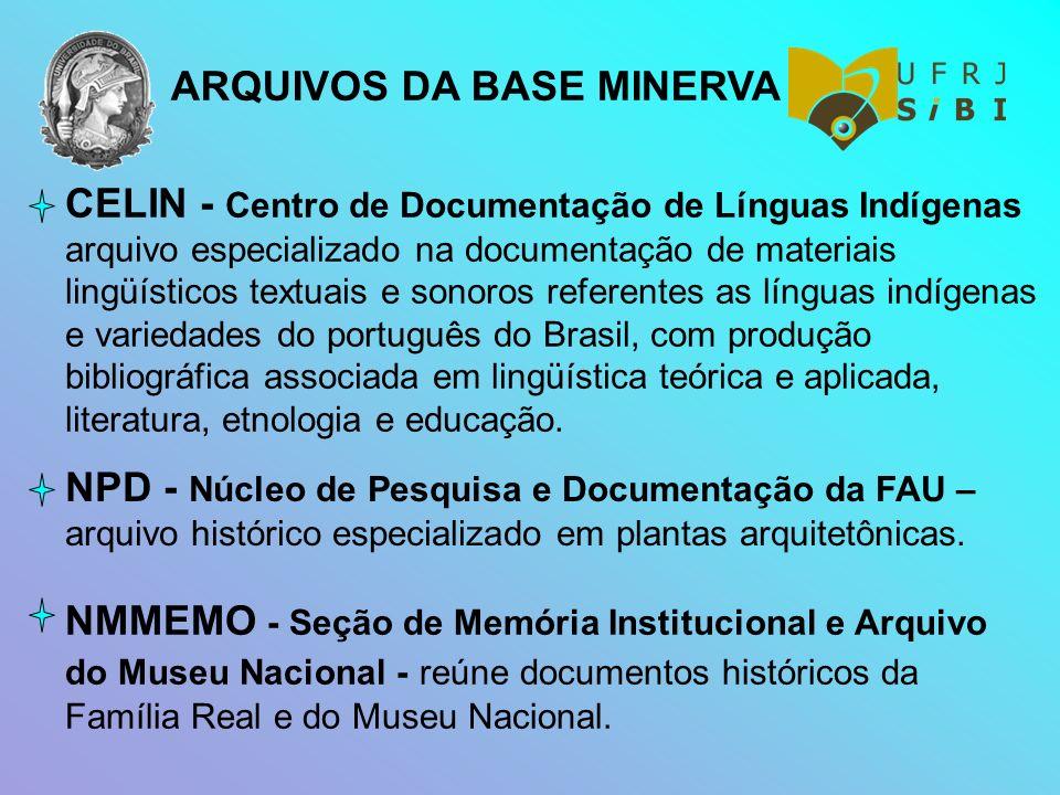 ARQUIVOS DA BASE MINERVA CELIN - Centro de Documentação de Línguas Indígenas arquivo especializado na documentação de materiais lingüísticos textuais