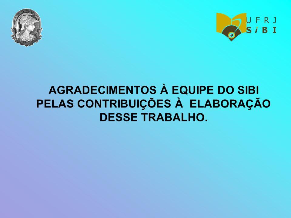 AGRADECIMENTOS À EQUIPE DO SIBI PELAS CONTRIBUIÇÕES À ELABORAÇÃO DESSE TRABALHO.