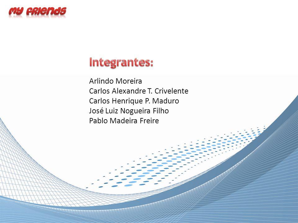 Arlindo Moreira Carlos Alexandre T. Crivelente Carlos Henrique P.