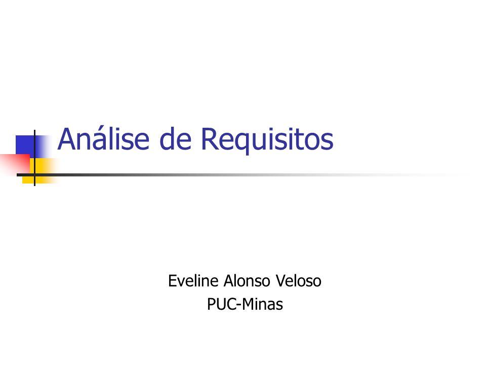 Análise de Requisitos Eveline Alonso Veloso PUC-Minas