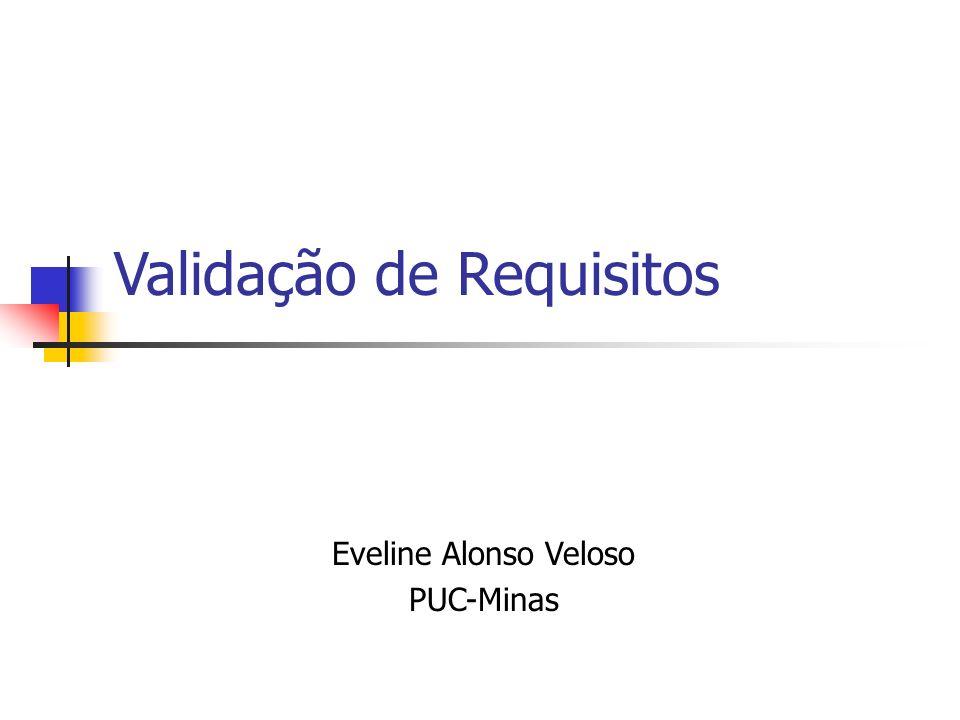 Validação de Requisitos Eveline Alonso Veloso PUC-Minas