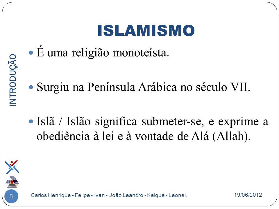 5 É uma religião monoteísta. Surgiu na Península Arábica no século VII. Islã / Islão significa submeter-se, e exprime a obediência à lei e à vontade d