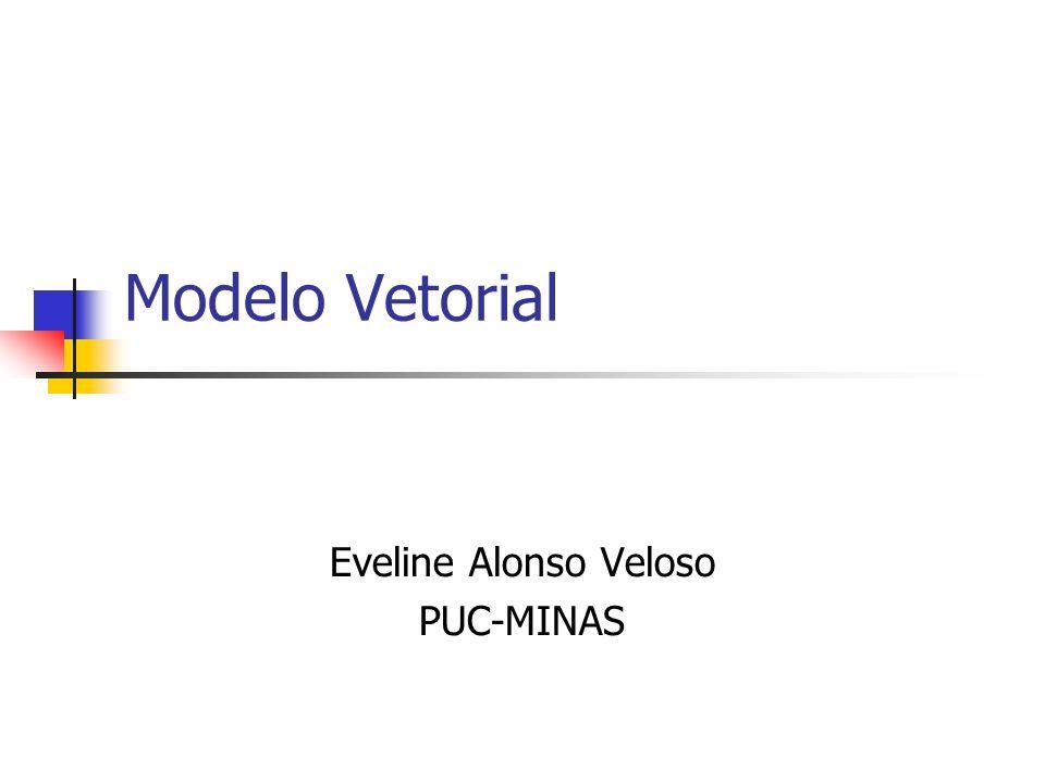 Modelo Vetorial Eveline Alonso Veloso PUC-MINAS