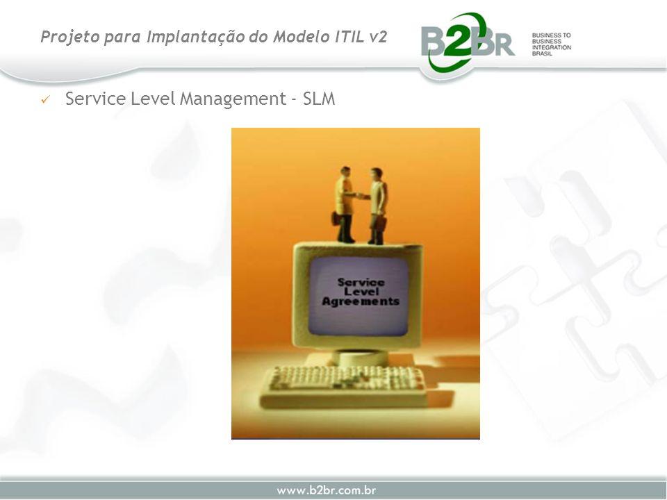 Service Level Management - SLM Projeto para Implantação do Modelo ITIL v2