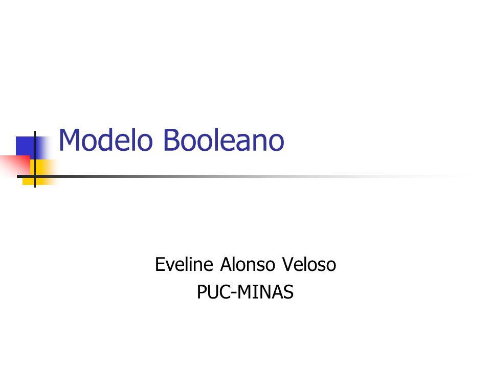 Modelo Booleano Eveline Alonso Veloso PUC-MINAS