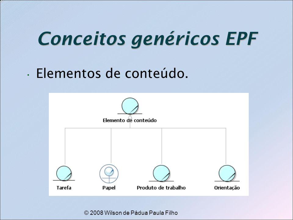 © 2008 Wilson de Pádua Paula Filho Conceitos genéricos EPF Elementos de conteúdo.