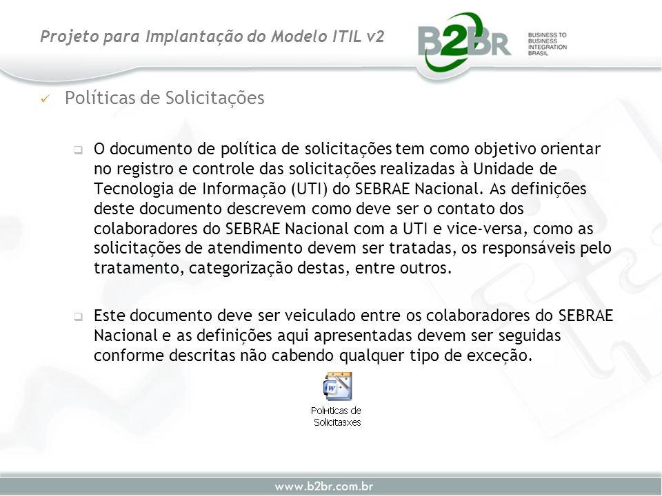 Políticas de Solicitações O documento de política de solicitações tem como objetivo orientar no registro e controle das solicitações realizadas à Unid