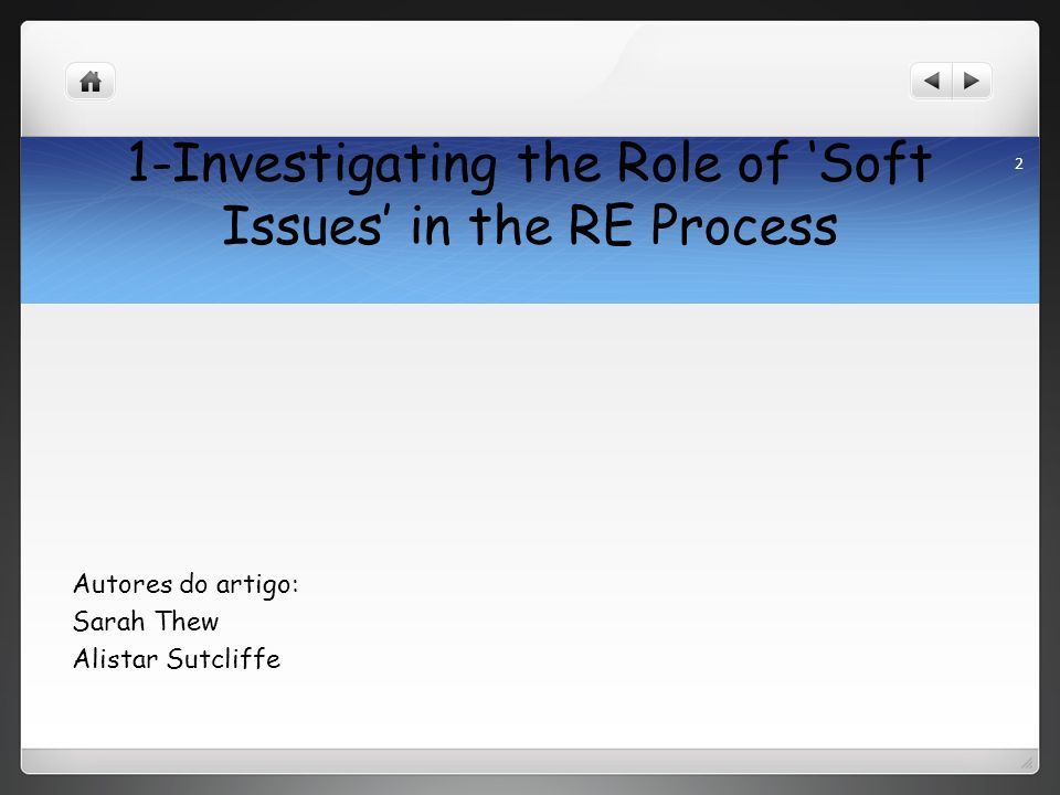 1-Investigating the Role of Soft Issues in the RE Process Autores do artigo: Sarah Thew Alistar Sutcliffe 2
