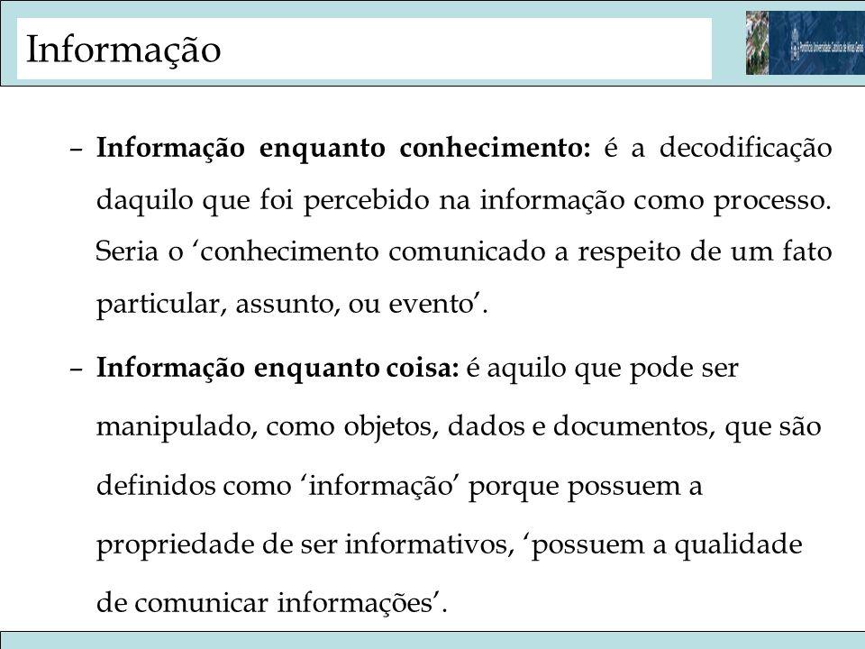Informação Conhecimento: –Mistura de várias elementos – fluído como também estruturado.
