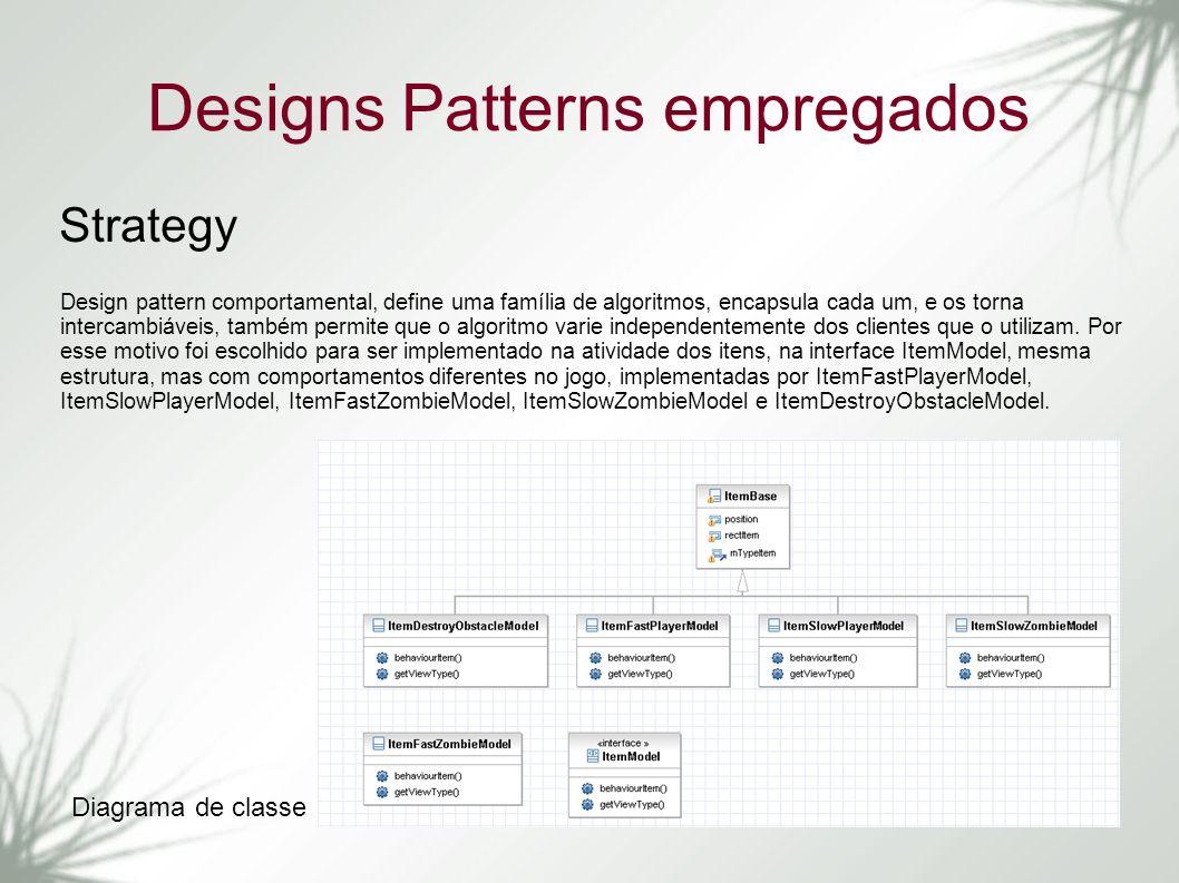 Designs Patterns empregados Strategy Design pattern comportamental, define uma família de algoritmos, encapsula cada um, e os torna intercambiáveis, t