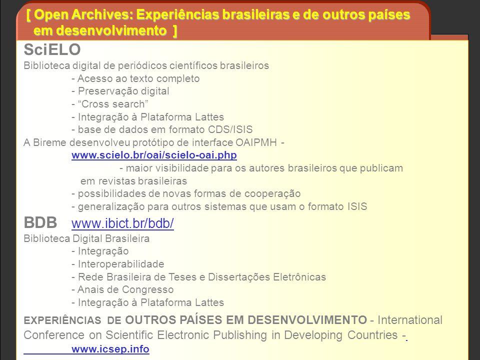 [ Open Archives: Experiências brasileiras e de outros países em desenvolvimento ] em desenvolvimento ] SciELO Biblioteca digital de periódicos científ