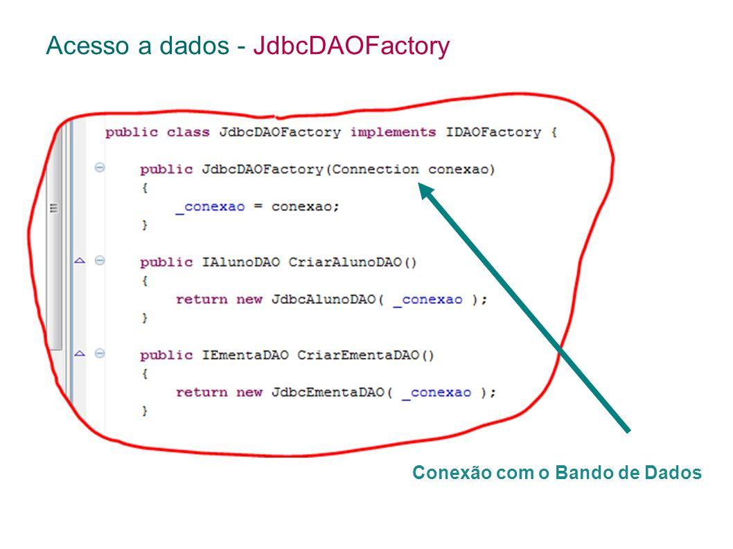 Acesso a dados - JdbcDAOFactory Conexão com o Bando de Dados