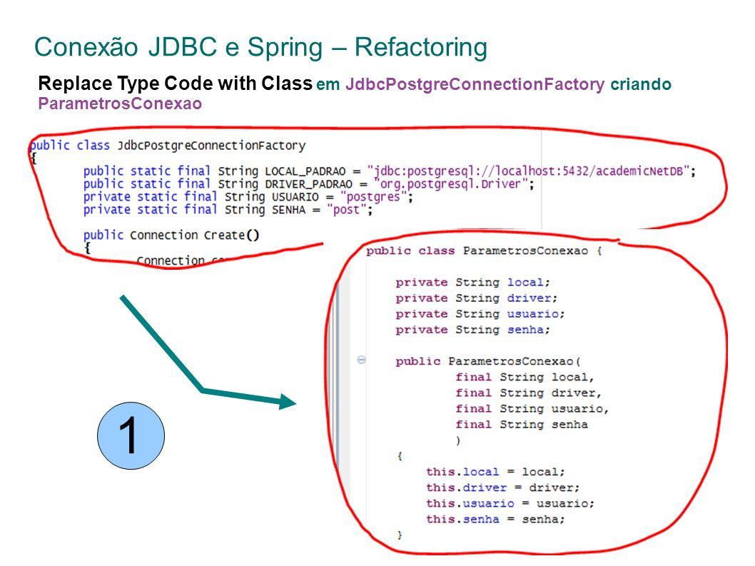 Conexão JDBC e Spring – Refactoring Replace Type Code with Class em JdbcPostgreConnectionFactory criando ParametrosConexao 1
