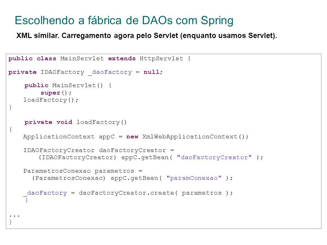 Escolhendo a fábrica de DAOs com Spring XML similar.