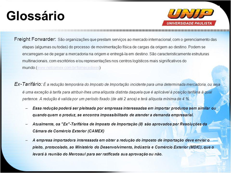 Glossário Freight Forwarder: São organizações que prestam serviços ao mercado internacional, com o gerenciamento das etapas (algumas ou todas) do proc