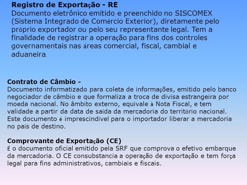 Contrato de Câmbio - Documento informatizado para coleta de informa ç ões, emitido pelo banco negociador de câmbio e que formaliza a troca de divisa e