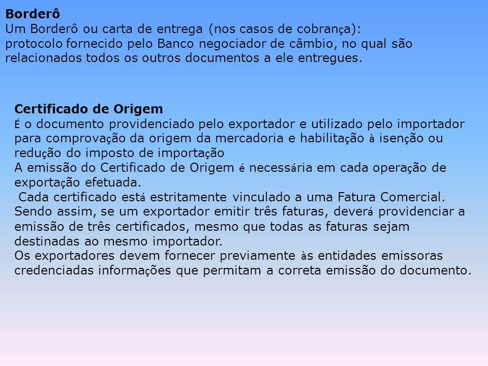 Borderô Um Borderô ou carta de entrega (nos casos de cobran ç a): protocolo fornecido pelo Banco negociador de câmbio, no qual são relacionados todos