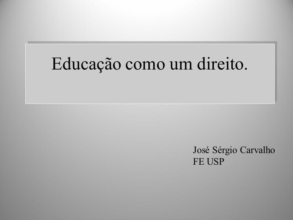 Educação como um direito. José Sérgio Carvalho FE USP