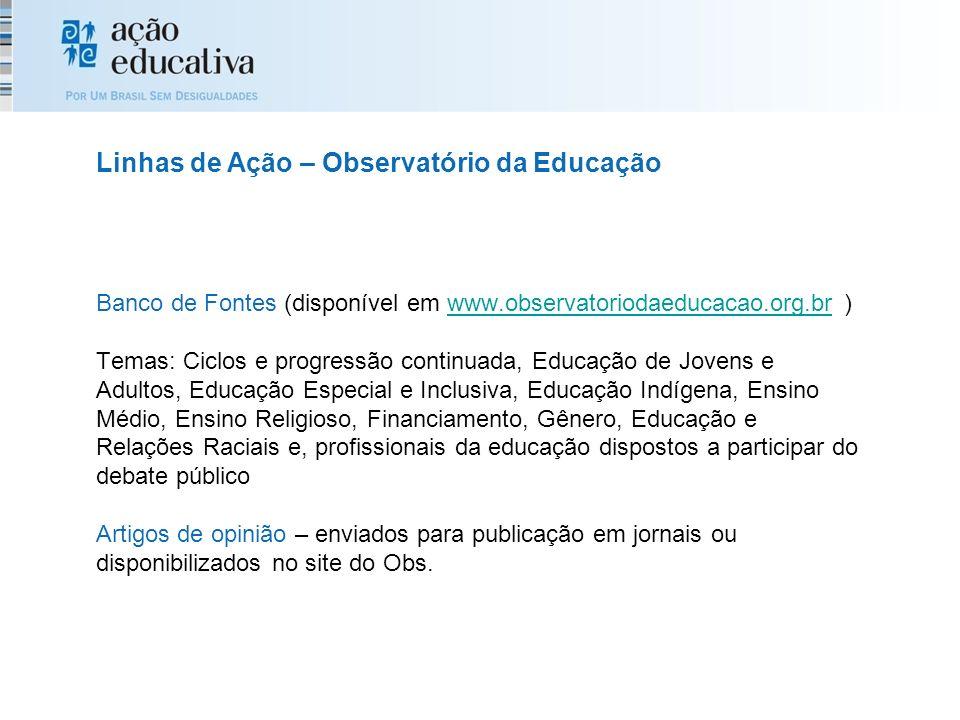 Banco de Fontes (disponível em www.observatoriodaeducacao.org.br ) Temas: Ciclos e progressão continuada, Educação de Jovens e Adultos, Educação Espec
