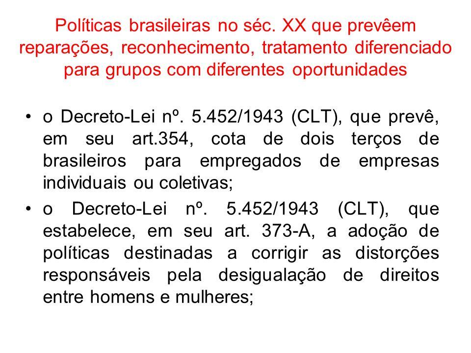 Políticas brasileiras no séc. XX que prevêem reparações, reconhecimento, tratamento diferenciado para grupos com diferentes oportunidades o Decreto-Le