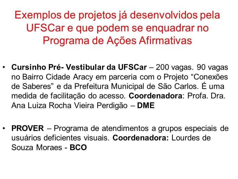 Exemplos de projetos já desenvolvidos pela UFSCar e que podem se enquadrar no Programa de Ações Afirmativas Cursinho Pré- Vestibular da UFSCar – 200 v