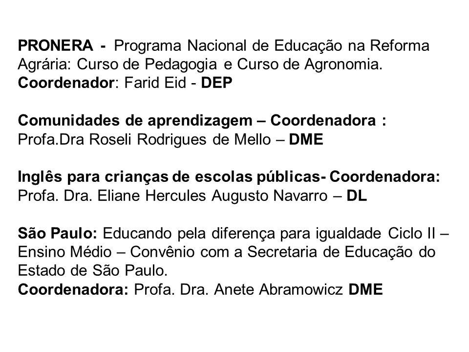 PRONERA - Programa Nacional de Educação na Reforma Agrária: Curso de Pedagogia e Curso de Agronomia. Coordenador: Farid Eid - DEP Comunidades de apren