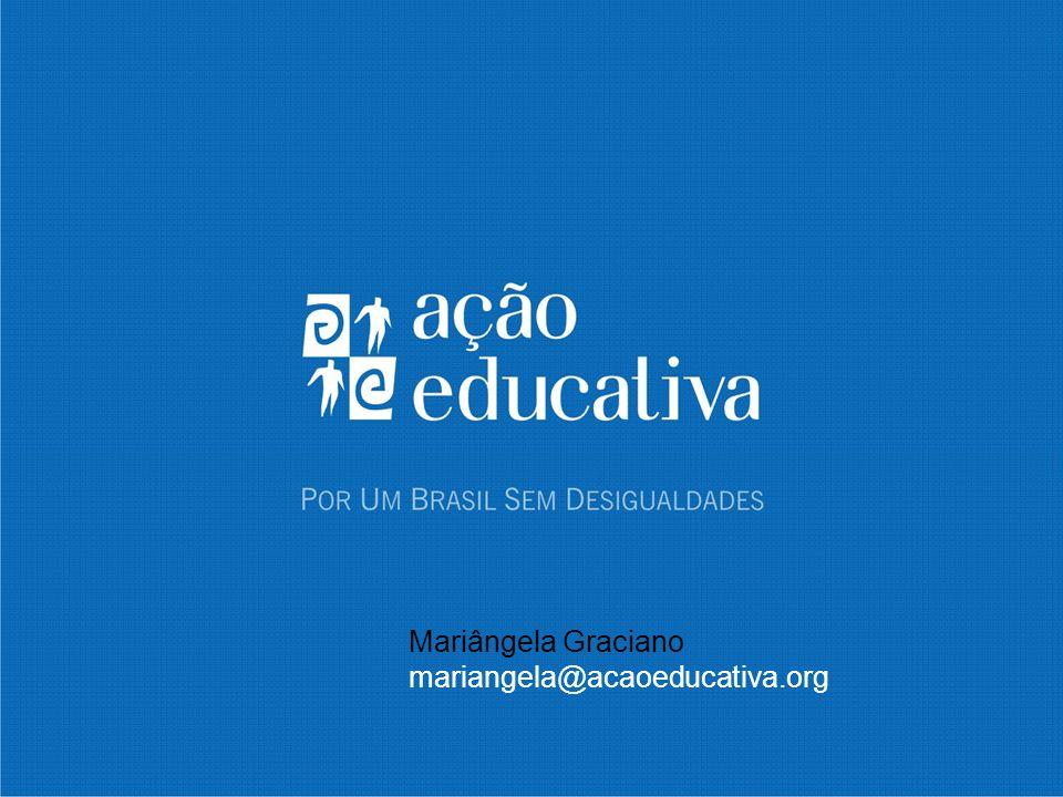 Mariângela Graciano mariangela@acaoeducativa.org